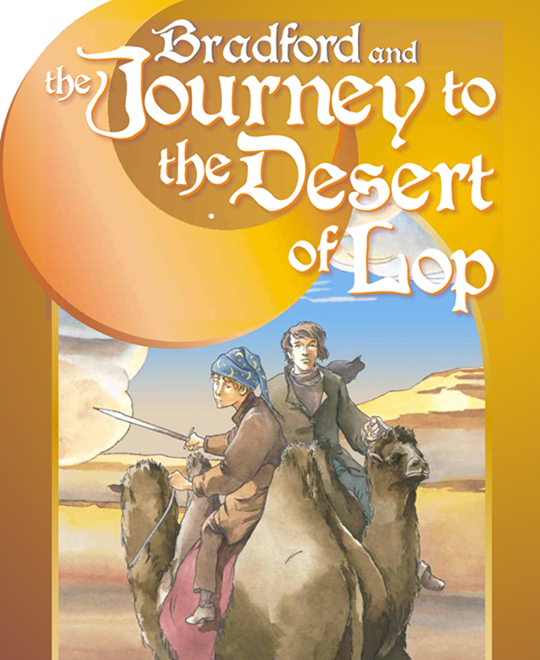 Bradford and the Journey to the Desert of Lop children's book
