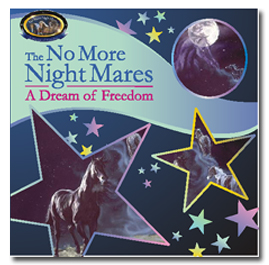 The No More Night Mares; A Dream of Freedom